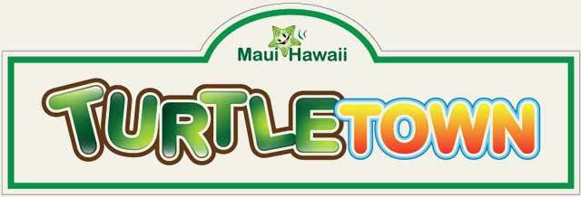 Turtle Town - Maui Hawaii
