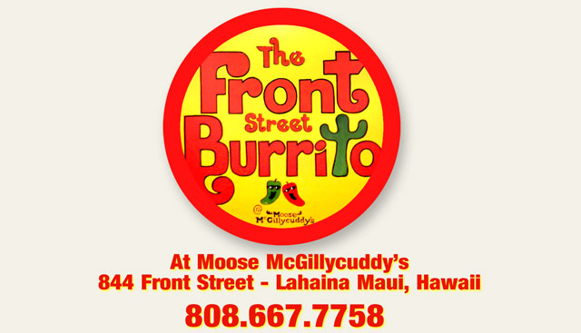Front Street Burrito at Moose McGillycuddy's - Maui Hawaii