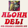 Aloha Deli - Ice Cream and Shave Ice Hawaii