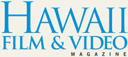 Hawaii Film and Video Magazine