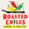 Maui Mexican Food Restaurant - Roasted Chiles
